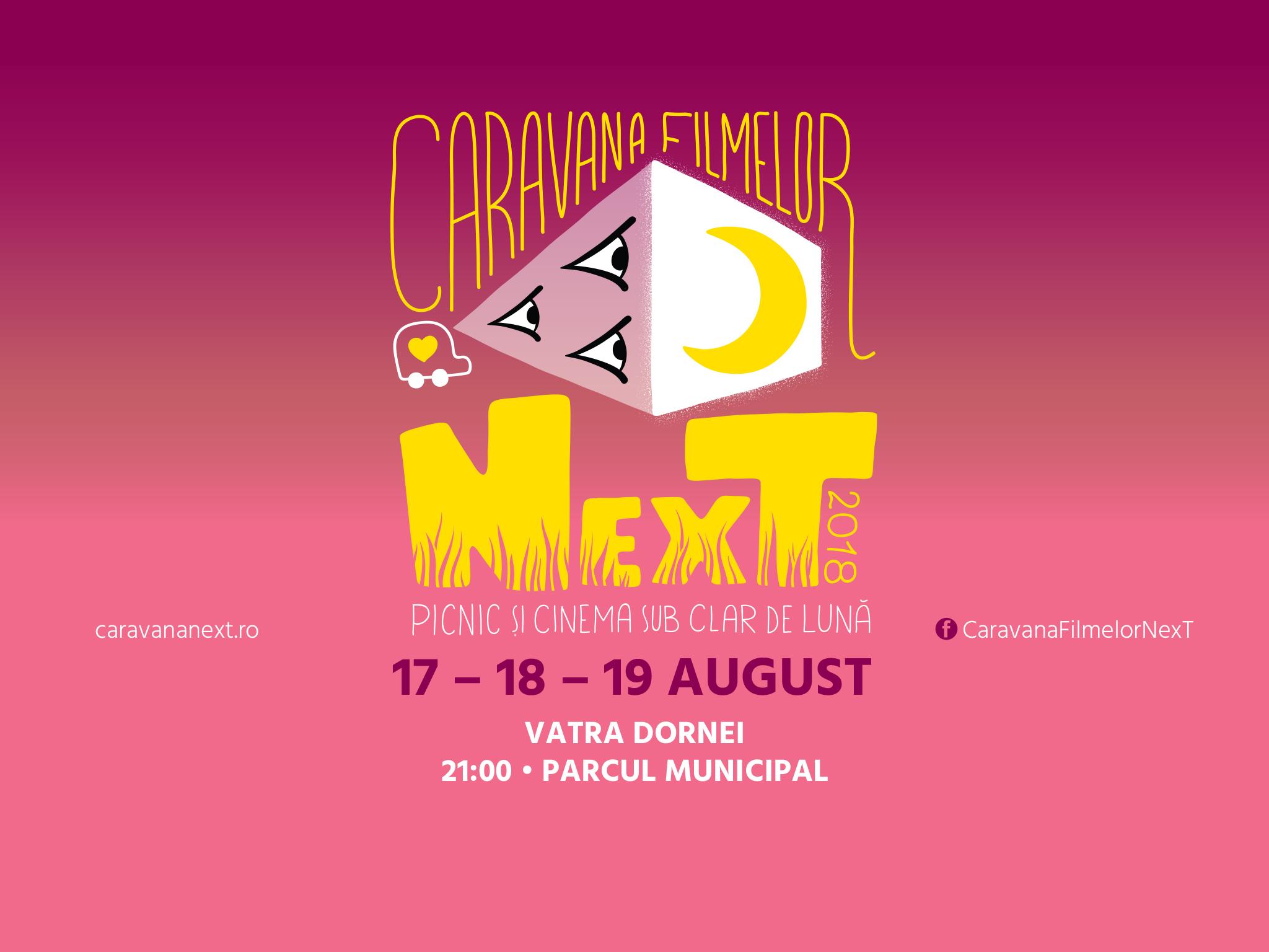 Caravana Filmelor Next 2018 la Vatra Dornei în 17-19 August
